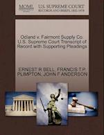 Odland V. Fairmont Supply Co. U.S. Supreme Court Transcript of Record with Supporting Pleadings af Francis T. P. Plimpton, Ernest R. Bell, John F. Anderson