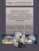 Hartford Accident and Indemnity Company, Petitioner, V. Pauline Casalino. U.S. Supreme Court Transcript of Record with Supporting Pleadings af Samuel Jacobs, Jesse S. Richman