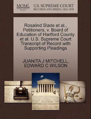 Rosalind Slade et al., Petitioners, V. Board of Education of Hartford County et al. U.S. Supreme Court Transcript of Record with Supporting Pleadings af Edward C. Wilson, Juanita J. Mitchell