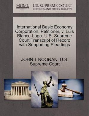 International Basic Economy Corporation, Petitioner, V. Luis Blanco-Lugo. U.S. Supreme Court Transcript of Record with Supporting Pleadings af John T. Noonan Jr.