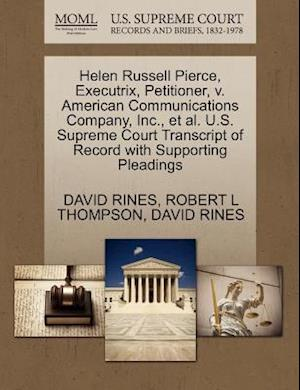 Helen Russell Pierce, Executrix, Petitioner, V. American Communications Company, Inc., et al. U.S. Supreme Court Transcript of Record with Supporting af Robert L. Thompson, David Rines