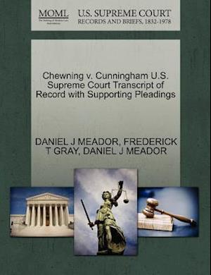 Chewning V. Cunningham U.S. Supreme Court Transcript of Record with Supporting Pleadings af Daniel J. Meador, Frederick T. Gray
