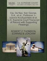 CIA. de Nav. San George, S.A., et al., Petitioner, V. Ioannis Koufopantelis et al. U.S. Supreme Court Transcript of Record with Supporting Pleadings af Edward B. Joachim, Robert C. Thomson