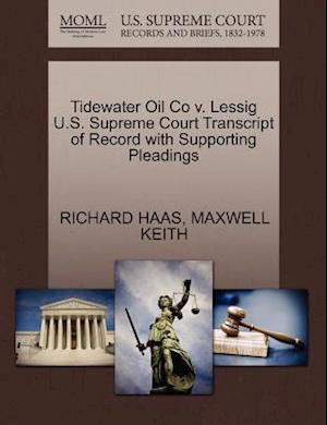 Tidewater Oil Co V. Lessig U.S. Supreme Court Transcript of Record with Supporting Pleadings af Richard Haas, Maxwell Keith