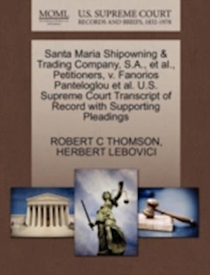 Santa Maria Shipowning & Trading Company, S.A., et al., Petitioners, V. Fanorios Panteloglou et al. U.S. Supreme Court Transcript of Record with Suppo af Herbert Lebovici, Robert C. Thomson