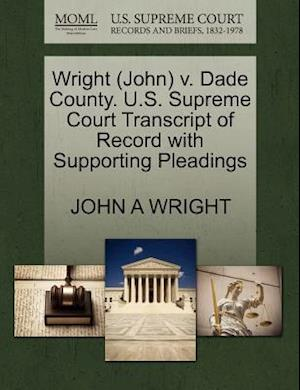 Wright (John) V. Dade County. U.S. Supreme Court Transcript of Record with Supporting Pleadings af John A. Wright