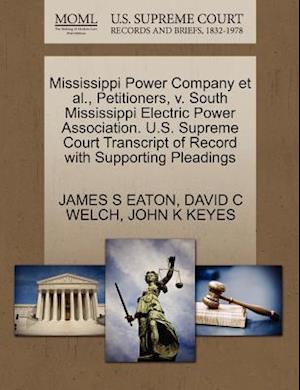 Mississippi Power Company et al., Petitioners, V. South Mississippi Electric Power Association. U.S. Supreme Court Transcript of Record with Supportin af David C. Welch, John K. Keyes, James S. Eaton