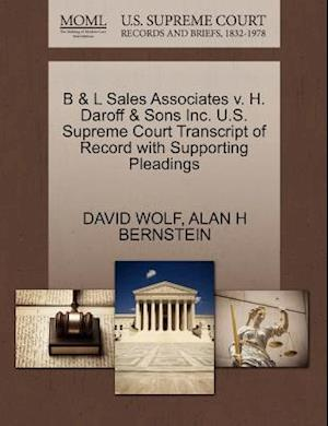 B & L Sales Associates V. H. Daroff & Sons Inc. U.S. Supreme Court Transcript of Record with Supporting Pleadings af David Wolf, Alan H. Bernstein