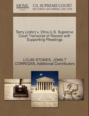 Terry (John) V. Ohio U.S. Supreme Court Transcript of Record with Supporting Pleadings af John T. Corrigan, Additional Contributors, Louis Stokes
