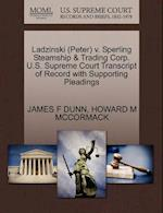 Ladzinski (Peter) V. Sperling Steamship & Trading Corp. U.S. Supreme Court Transcript of Record with Supporting Pleadings af James F. Dunn, Howard M. McCormack
