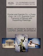 Procter and Gamble Co. V. Purex Corp. Ltd. U.S. Supreme Court Transcript of Record with Supporting Pleadings af Daniel M. Gribbon, Robert E. Cooper, Daniel M. Grtbbon