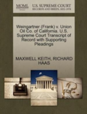 Weingartner (Frank) V. Union Oil Co. of California. U.S. Supreme Court Transcript of Record with Supporting Pleadings af Richard Haas, Maxwell Keith