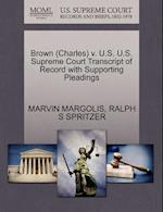 Brown (Charles) V. U.S. U.S. Supreme Court Transcript of Record with Supporting Pleadings af Marvin Margolis, Ralph S. Spritzer