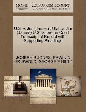 U.S. V. Jim (James); Utah V. Jim (James) U.S. Supreme Court Transcript of Record with Supporting Pleadings af George E. Hilty, Joseph S. Jones, Erwin N. Griswold
