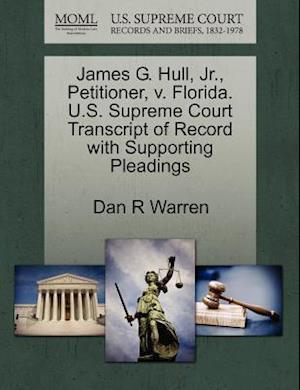 James G. Hull, JR., Petitioner, V. Florida. U.S. Supreme Court Transcript of Record with Supporting Pleadings af Dan R. Warren