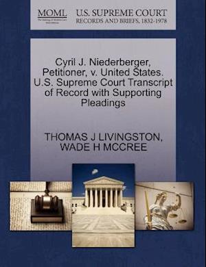 Cyril J. Niederberger, Petitioner, V. United States. U.S. Supreme Court Transcript of Record with Supporting Pleadings af Wade H. McCree, Thomas J. Livingston