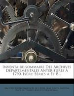 Inventaire-Sommaire Des Archives D Partementales Ant Rieures 1790, Is Re af Auguste Prudhomme