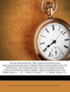 Entscheidungen Des Gro Herzoglich Mecklenburgischen Oberappellationsgerichts Zu Rostock af Hermann Von Buchka