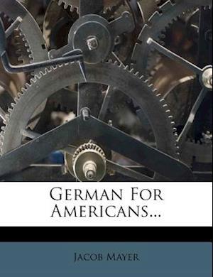 German for Americans... af Jacob Mayer