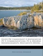 Guide de L'Immigrant Madagascar af Madagascar, N. Ple (Capitaine ).