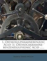 I. Orthosulphaminebenzoic Acid af Francis Daniel Wilson