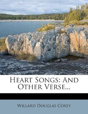 Heart Songs af Willard Douglas Coxey