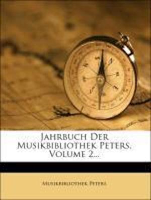 Jahrbuch Der Musikbibliothek Peters, Zweiter Jahrgang af Musikbibliothek Peters