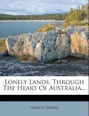 Lonely Lands af Francis Birtles