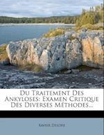 Du Traitement Des Ankyloses af Xavier Delore