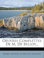 Oeuvres Complettes de M. de Belloy... af Gaillard