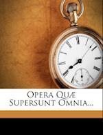 Opera Quae Supersunt Omnia... af Johannes Scotus Erigena