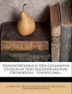 Handworterbuch Der Gesammten Chirurgie Und Augenheilkunde, Funfter Band. Orthopaedia - Staphyloma af Michael Jager, Michael J. Ger