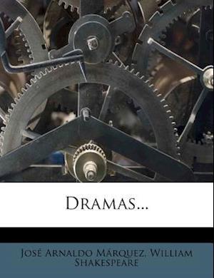 Dramas... af William Shakespeare, Jos Arnaldo M. Rquez, Jose Arnaldo Marquez