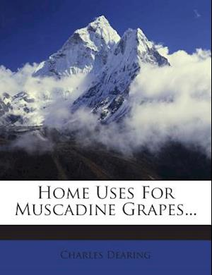Home Uses for Muscadine Grapes... af Charles Dearing