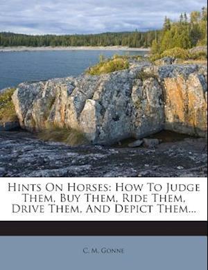 Hints on Horses af C. M. Gonne