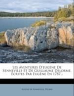 Les Aventures D'Eugene de Senneville Et de Guillaume Delorme af Eug?ne De Senneville, Eugene De Senneville, Picard