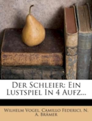 Der Schleier af Camillo Federici, Wilhelm Vogel