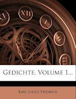 Gedichte, Volume 1... af Karl Julius Fridrich