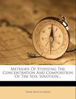 Methods of Studying the Concentration and Composition of the Soil Solution... af Frank Wilson Parker
