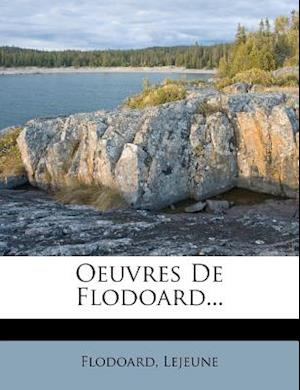 Oeuvres de Flodoard... af Lejeune