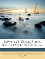 Lowney's Cook Book af Maria Willett Howard, Walter M, Lowney