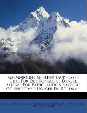 Malmobogen AF Peder Laurenssen Udg. for Det Kongelige Danske Selskab for Faedrelandets Historie Og Sprog Ved Holger Fr. Rordam... af Copenhagen, Peder Laurentsen
