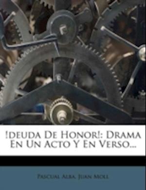 Deuda de Honor af Juan Moll, Pascual Alba