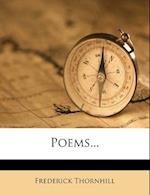 Poems... af Frederick Thornhill