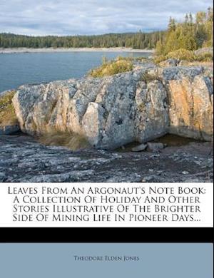 Leaves from an Argonaut's Note Book af Theodore Elden Jones