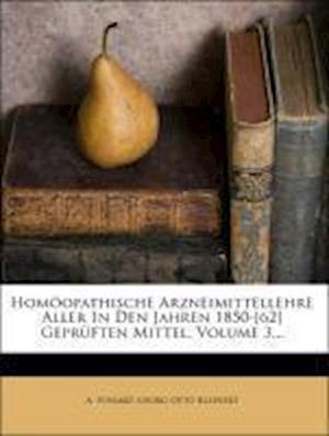 Homoopathische Arzneimittellehre Aller in Den Jahren 1850-[62] Gepruften Mittel, Volume 3... af A. Possart