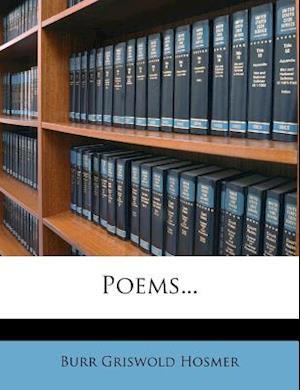 Poems... af Burr Griswold Hosmer