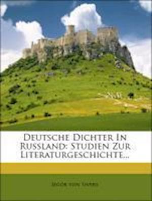 Deutsche Dichter in Russland af Jegor Von Sivers, Jeg R. Von Sivers