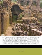 La  Libert Ide, Ou Les Phases de La R Volution Fran Aise af P. Moussard