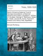 Bank of America National Trust & Savings Associations, a National Banking Association, Appellant V. William O. Douglas, George C. Matthews, Robert E. af Donald Richberg